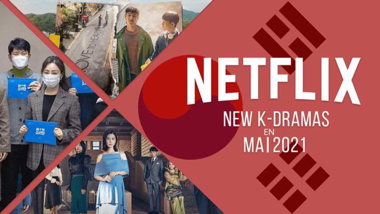 Nouveaux K-Dramas sur Netflix en mai 2021